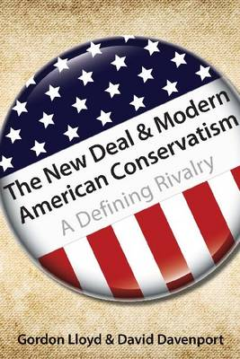 The New Deal & Modern American Conservatism: A Defining Rivalry (Hardback)