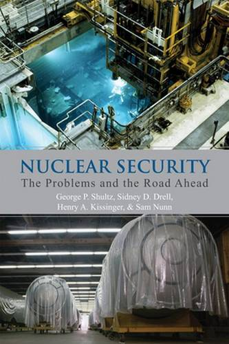 Nuclear Security: The Problems and the Road Ahead (Paperback)