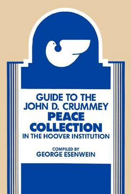 Guide to the John D.Crummey Collection on Peace in the Hoover Institution (Paperback)