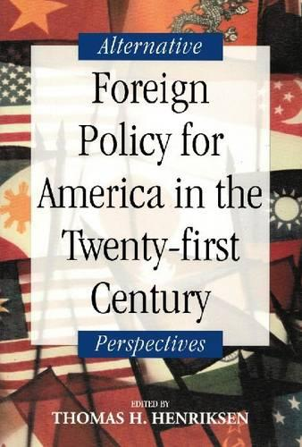 Foreign Policy for America in the Twenty-first Century: Alternative Perspectives (Paperback)