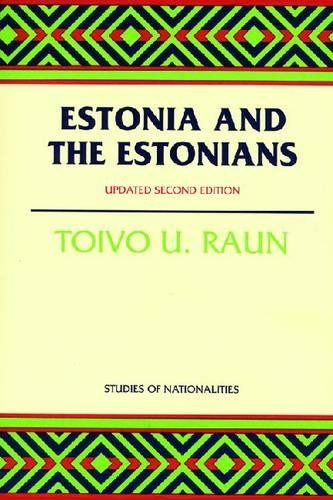 Estonia and the Estonians: Second Edition, Updated (Paperback)