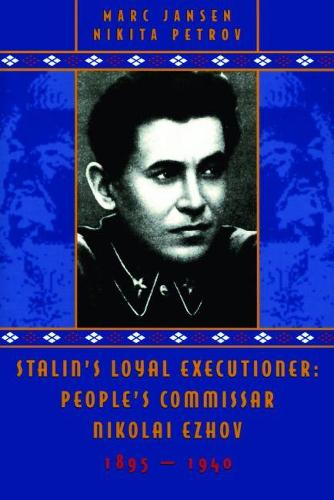 Stalin's Loyal Executioner: People's Commissar Nikolai Ezhov, 1895-1940 (Paperback)