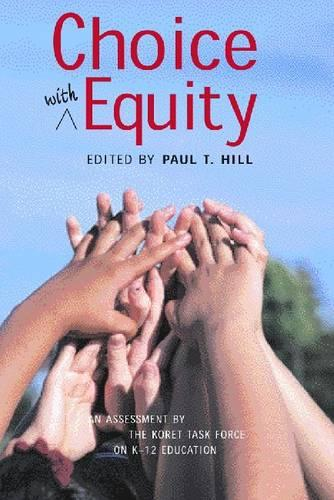 Choice with Equity: An Assessment of the Koret Task Force on K-12 Education (Paperback)