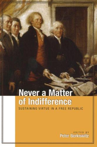 Never a Matter of Indifference: Sustaining Virtue in a Free Republic (Paperback)