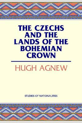 The Czechs and the Lands of the Bohemian Crown (Hardback)