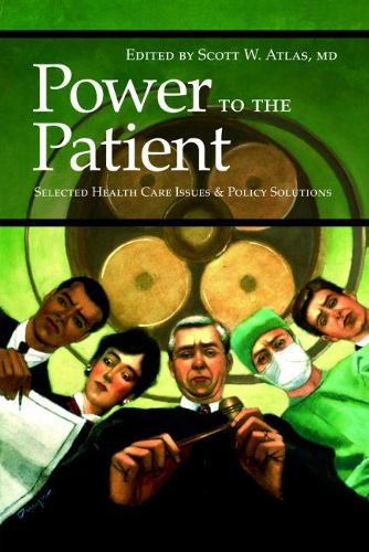 Power to the Patient: Selected Health Care Issues and Policy Solutions (Paperback)