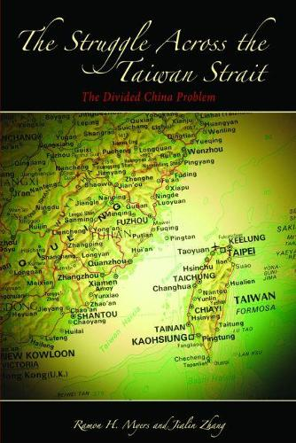 The Struggle across the Taiwan Strait: The Divided China Problem (Paperback)