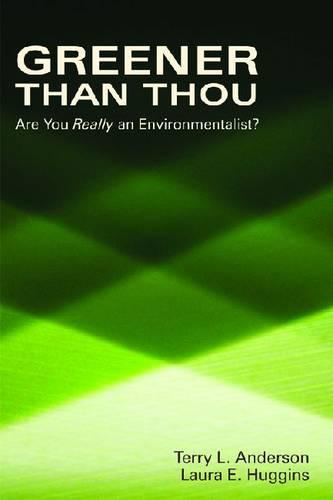 Greener than Thou: Are You Really An Environmentalist? (Hardback)