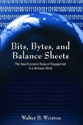Bits, Bytes, and Balance Sheets: The New Economic Rules of Engagement in a Wireless World (Hardback)
