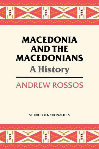 Macedonia and the Macedonians: A History (Paperback)