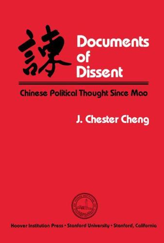 Documents of Dissent: Chinese Political Thought Since Mao (Paperback)