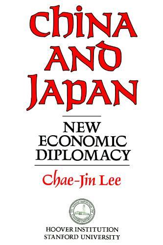 China and Japan: New Economic Diplomacy (Paperback)