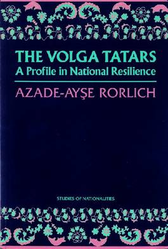 The Volga Tatars: A Profile in National Resilience (Hardback)
