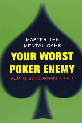 Your Worst Poker Enemy: Master the Mental Game (Paperback)