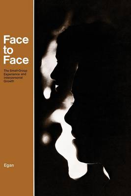 Face to Face: The Small-Group Experience and Interpersonal Growth (Paperback)