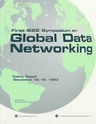 Symposium on Global Data Networking 1993 (Paperback)