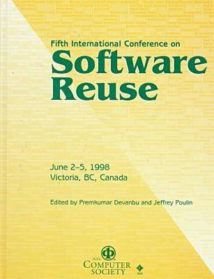 International Conference on Software Reuse 1998,5th (Hardback)