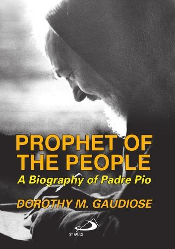 Prophet of the People: A Biography of Padre Pio (Paperback)