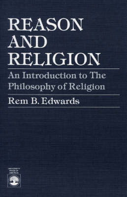 Reason and Religion: An Introduction to the Philosophy of Religion (Paperback)
