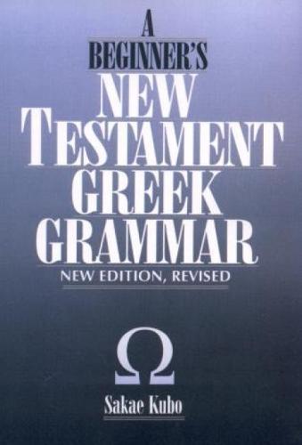 A Beginner's New Testament Greek Grammar (Paperback)