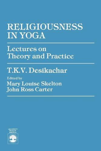 Religiousness in Yoga: Lectures on Theory and Practice (Paperback)
