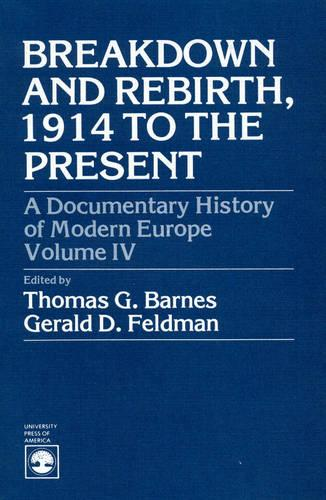 A Documentary History of Modern Europe: Breakdown and Rebirth - A Documentary History of Modern Europe Series (Paperback)