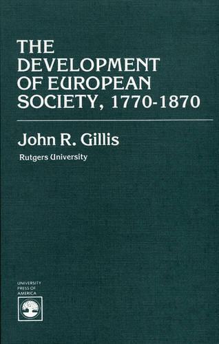 The Development of European Society, 1770-1870 (Paperback)