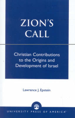 Zion's Call: Christian Contributions to the Origins and Development of Israel (Paperback)