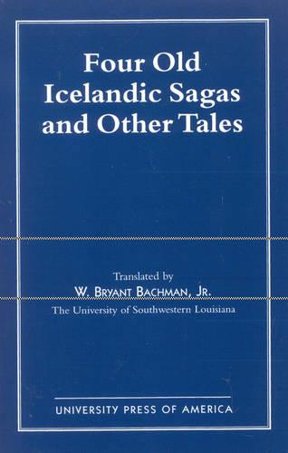 Four Old Icelandic Sagas and Other Tales (Paperback)