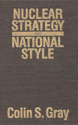 Nuclear Strategy and National Style (Hardback)