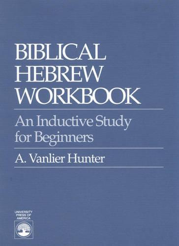 Biblical Hebrew Workbook: An Inductive Study for Beginners (Paperback)