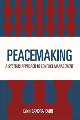 Peacemaking: Systems Approach to Conflict Management (Paperback)