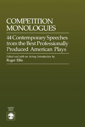 Competition Monologues: 44 Contemporary Speeches from the Best Professionally Produced American Plays (Paperback)