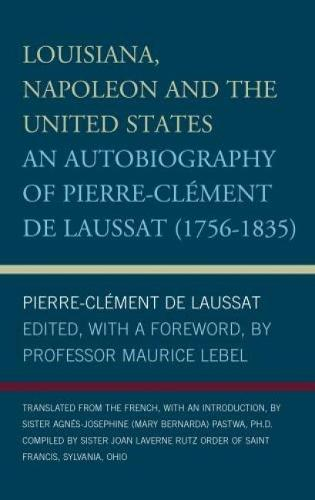Louisiana, Napoleon and the United States: An Autobiography of Pierre-Clement De Laussat (Hardback)