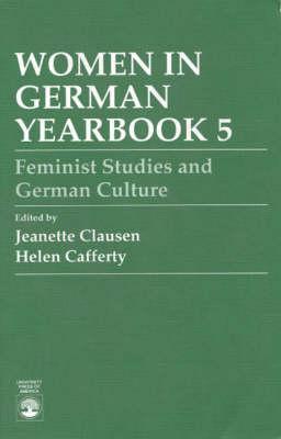 Women in German Yearbook: No.5: Feminist Studies and German Culture (Paperback)