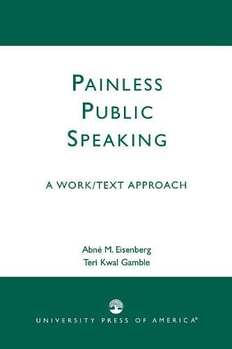 Painless Public Speaking: A Work Text Approach (Paperback)