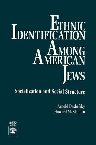 Ethnic Identification Among American Jews: Socialization and Social Structure (Paperback)