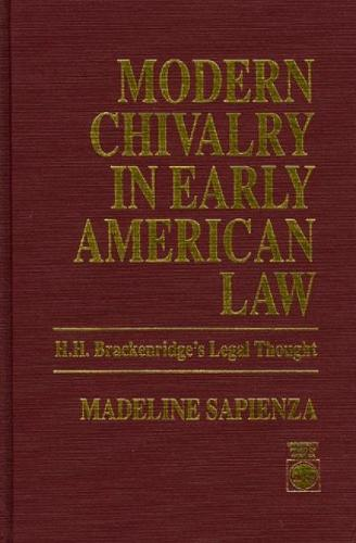 Modern Chivalry in Early American Law: H.H. Brackenridge's Legal Thought (Paperback)