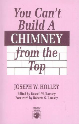 You Can't Build a Chimney from the Top (Paperback)