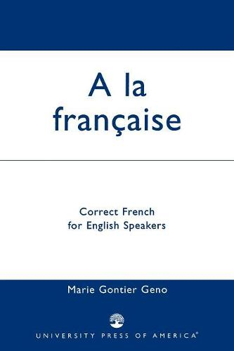 A La Francaise: Correct French for English Speakers (Paperback)
