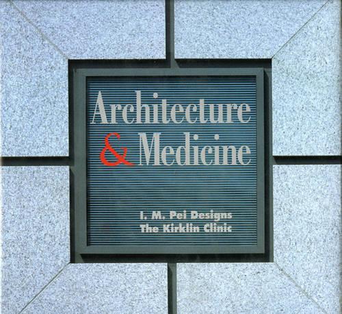 Architecture and Medicine: I.M. Pei Designs the Kirklin Clinic (Hardback)