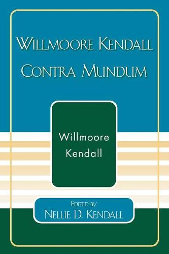 Willmoore Kendall Contra Mundum (Paperback)
