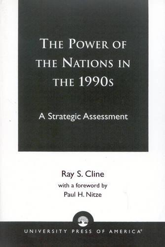 The Power of Nations in the 1990s: A Strategic Assessment (Paperback)