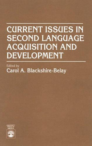 Current Issues in Second Language Acquisition and Development (Paperback)