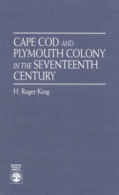 Cape Cod and Plymouth Colony in the Seventeenth Century (Paperback)