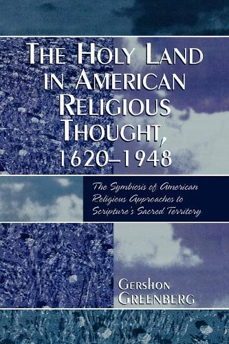 The Holy Land in American Religious Thought, 1620-1948 (Paperback)