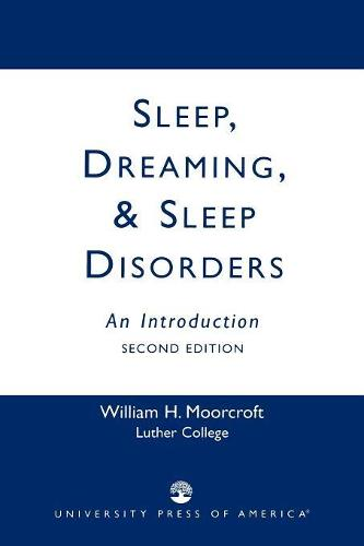 Sleep, Dreaming, and Sleep Disorders: An Introduction (Paperback)