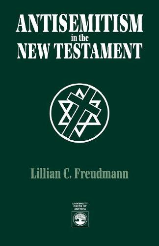 Antisemitism in the New Testament (Paperback)