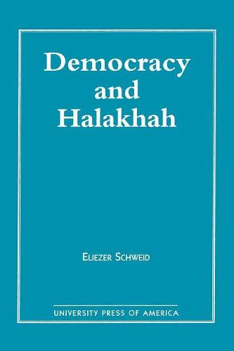 Democracy and the Halakhah - Jerusalem Center for Public Affairs/Center for Jewish Community Studies Series (Paperback)