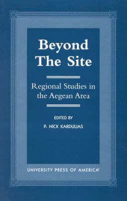 Beyond the Site: Regional Studies in the Aegean Area (Paperback)